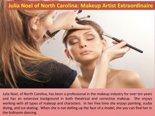 Julia Noel of North Carolina: Makeup Artist Extraordinaire