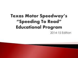 "Texas Motor Speedway's ""Speeding To Read"" Educational Program"