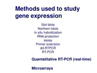 Methods used to study gene expression