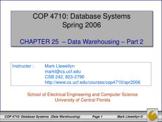 COP 4710: Database Systems Spring 2006 CHAPTER 25  – Data Warehousing – Part 2