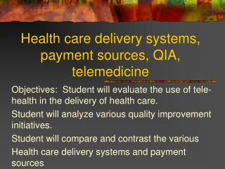 Health care delivery systems, payment sources, QIA, telemedicine