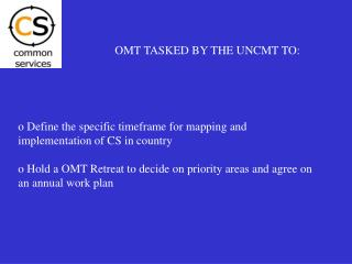 o Define the specific timeframe for mapping and implementation of CS in country