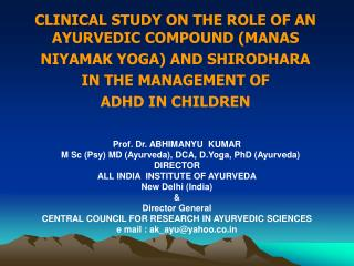 CLINICAL STUDY ON THE ROLE OF AN AYURVEDIC COMPOUND (MANAS  NIYAMAK YOGA) AND SHIRODHARA
