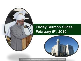 Friday Sermon Slides February 5 th , 2010