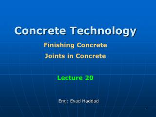 Concrete Technology Finishing Concrete Joints in Concrete Lecture 20