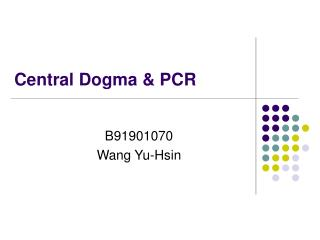 Central Dogma & PCR