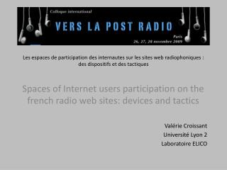Spaces of Internet users participation on the french radio web sites: devices and tactics