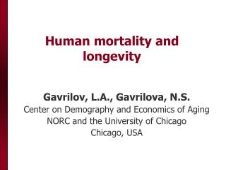 Human mortality and longevity