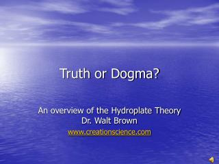 Truth or Dogma?