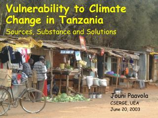 Vulnerability to Climate Change in Tanzania Sources, Substance and Solutions