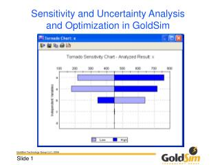 Sensitivity and Uncertainty Analysis and Optimization in GoldSim