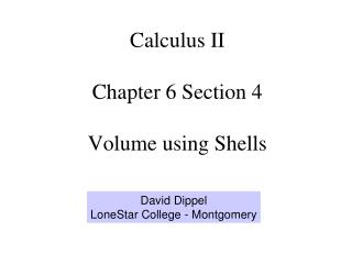 Calculus II Chapter 6 Section 4 Volume using Shells