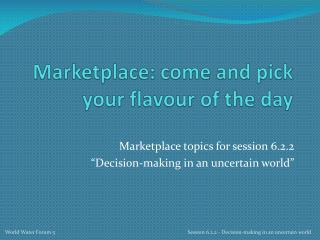 Marketplace: come and pick your  flavour  of the day