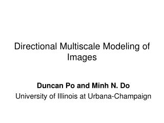 Directional Multiscale Modeling of Images