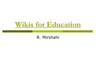 Wikis for Education