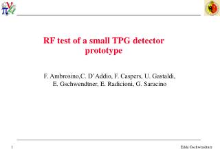 RF test of  a small TPG detector  prototype