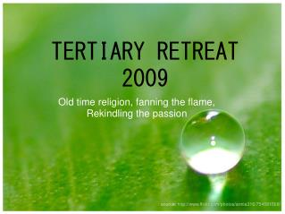 TERTIARY RETREAT 2009