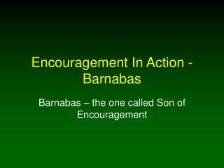 Encouragement In Action - Barnabas