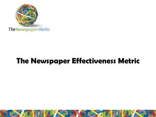 The Newspaper Effectiveness Metric