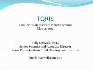 Kelly Maxwell, Ph.D. Senior Scientist and Associate Director