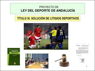 TÍTULO IX. SOLUCIÓN DE LITIGIOS DEPORTIVOS