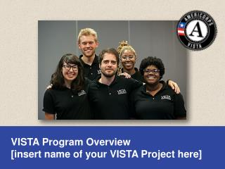 VISTA Program Overview  [insert name of your VISTA Project here]