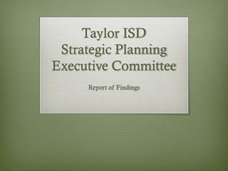 Taylor ISD Strategic Planning Executive Committee