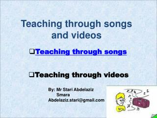 Teaching through songs and videos