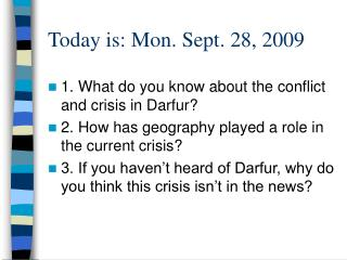 Today is: Mon. Sept. 28, 2009