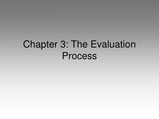 Chapter 3: The Evaluation Process