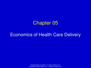 Chapter 05 Economics of Health Care Delivery