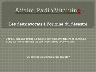 Affaire Radio Vitamin e  :