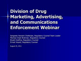 Division of Drug Marketing, Advertising, and Communications Enforcement Webinar