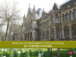 Welcome to Nottingham Trent University 诺丁汉特伦特大学欢迎您