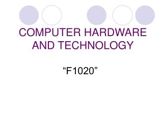 COMPUTER HARDWARE AND TECHNOLOGY