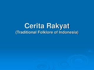 Cerita Rakyat (Traditional Folklore of Indonesia)