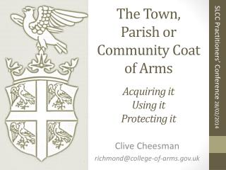 The Town, Parish or Community Coat of Arms Acquiring it Using it Protecting it