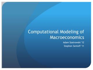 Computational Modeling of Macroeconomics