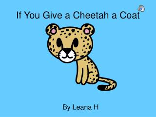 If You Give a Cheetah a Coat