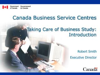 Canada Business Service Centre s Taking Care of Business Study: Introduction