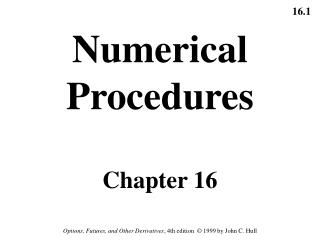 Numerical Procedures Chapter 16