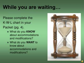While you are waiting…