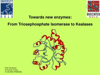 Towards new enzymes:  From Triosephosphate Isomerase to Kealases