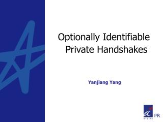 Optionally Identifiable Private Handshakes