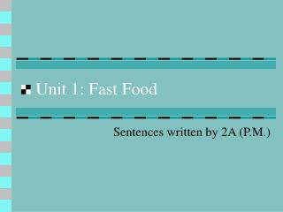 Unit 1: Fast Food