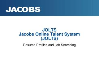 JOLTS Jacobs Online Talent System (JOLTS)