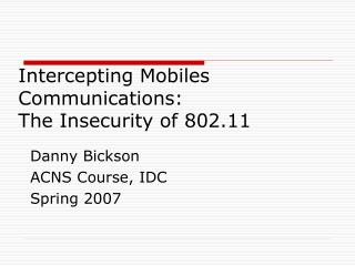 Intercepting Mobiles  Communications:  The Insecurity of 802.11