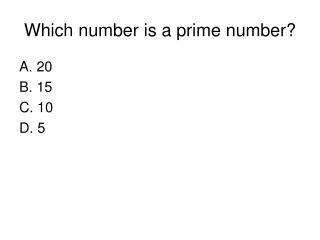 Which number is a prime number?