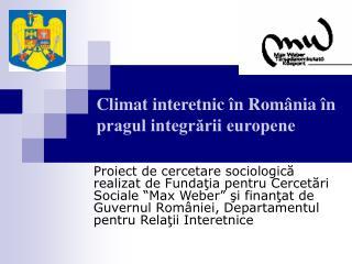 Climat interetnic în România în pragul integrării europene