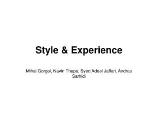 Style & Experience
